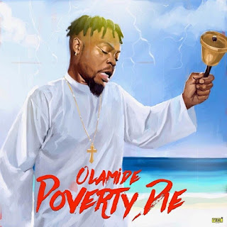 Music : Olamide - poverty die