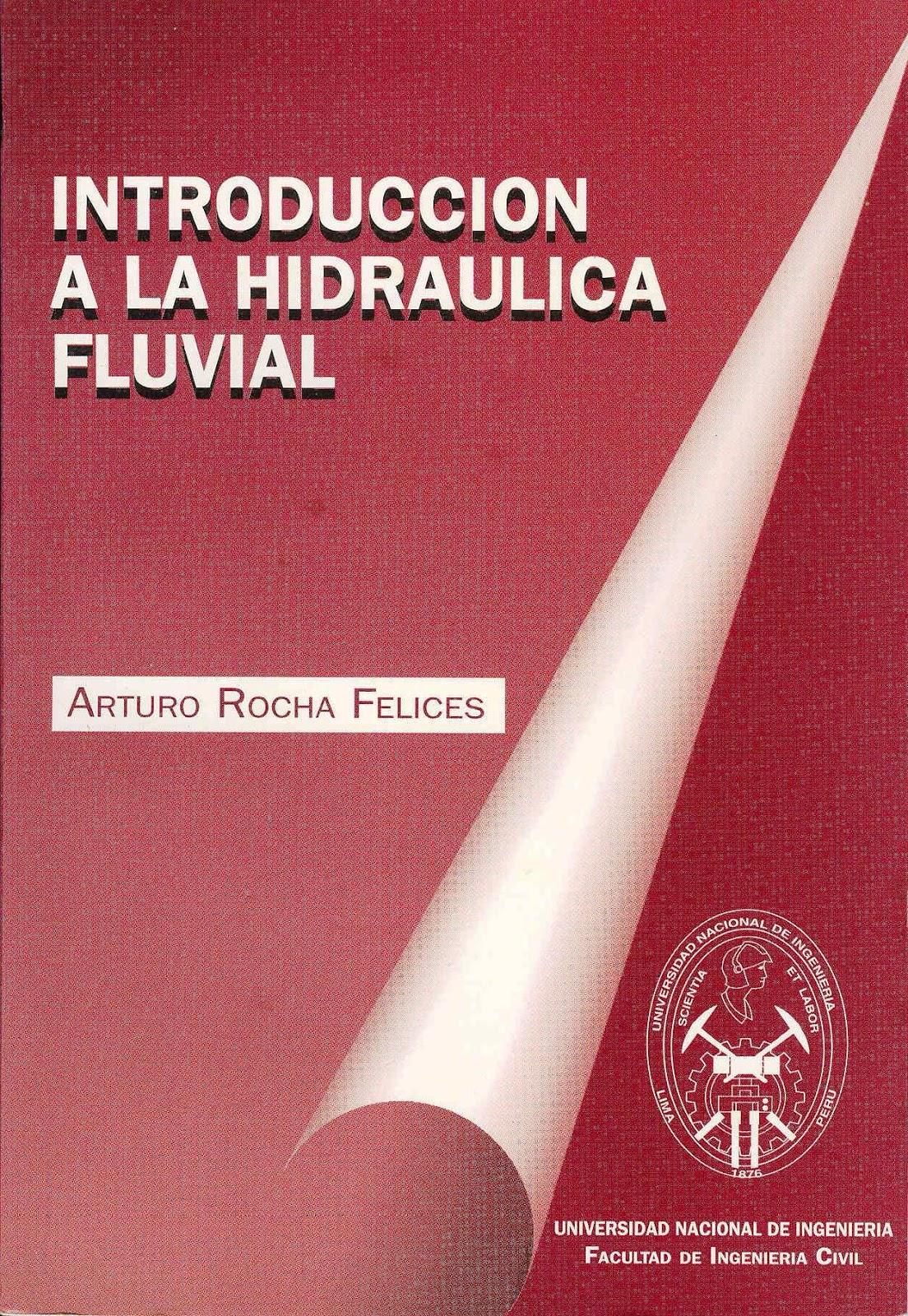 Introducción a la hidráulica fluvial – Arturo Rocha Felices