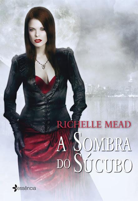 A Sombra do Súcubo Richelle Mead
