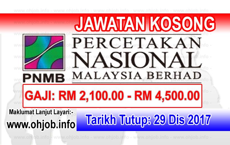 Jawatan Kerja Kosong PNMB - Percetakan Nasional Malaysia Berhad logo www.ohjob.info disember 2017