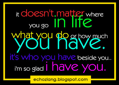 It doesn't matter where you go in life, what you do or how much you have.