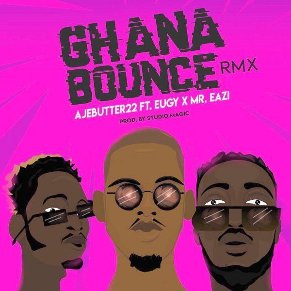 Music: Ajebutter22 Ft. Mr. Eazi & Eugy – Ghana Bounce