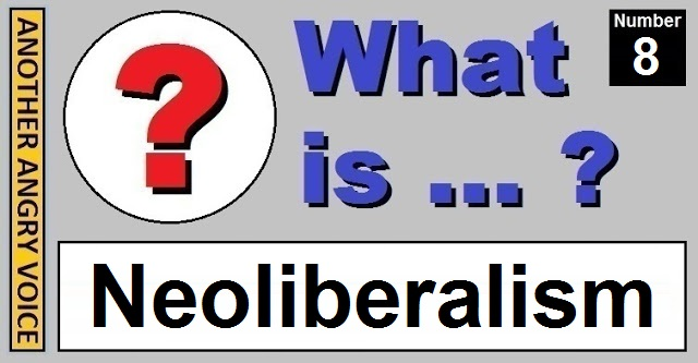 What Is Neoliberalism