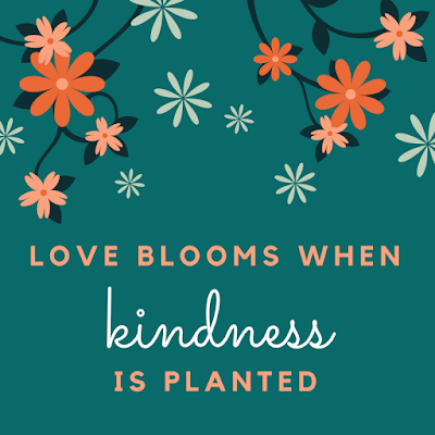 love blooms when kindness is planted volunteer appreciation quote