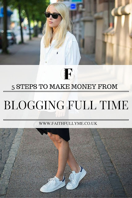 5 STEPS TO MAKE MONEY FROM BLOGGING FULL TIME | BLOGGING CAREER | HOW TO MAKE MONEY BLOGGING | BLOGGING TIPS | TIPS FOR NEWBIE BLOGGERS | HOW TO BE A BLOGGER