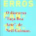 Erros Fantásticos - O discurso faça boa arte - Neil Gaiman