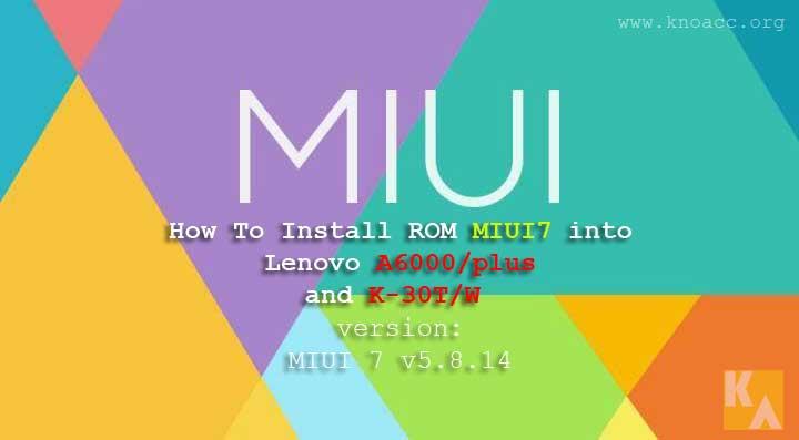 ROM MIUI 7 Lenovo A6000 and K30
