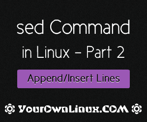 Sed Command in Linux - Append and Insert Lines to a File