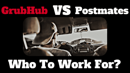 GrubHub vs Postmates - Who To Work For?