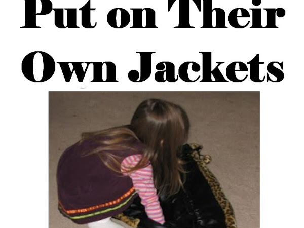 How to Teach Toddlers and Preschoolers to Put on Their Own Jackets