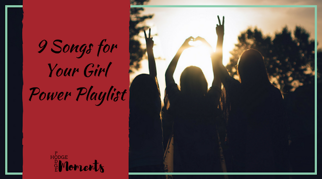 9 Songs for Your Girl Power Playlist