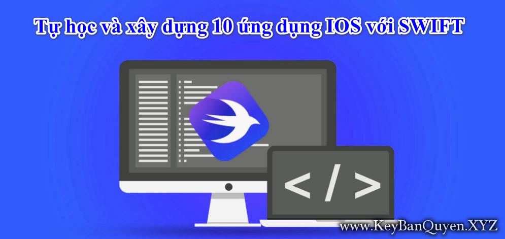 Video hướng dẫn Tự học và xây dựng 10 ứng dụng IOS với SWIFT