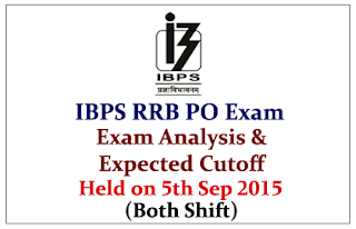 IBPS RRB PO (Officer Scale-I) Exam Held on 5th Sep 2015-Exam Analysis and Expected Cutoff (Both Shifts)