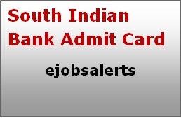 South Indian Bank Admit Card 2017