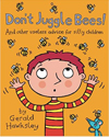 don't juggle bees - a silly rhyming picture book for kids