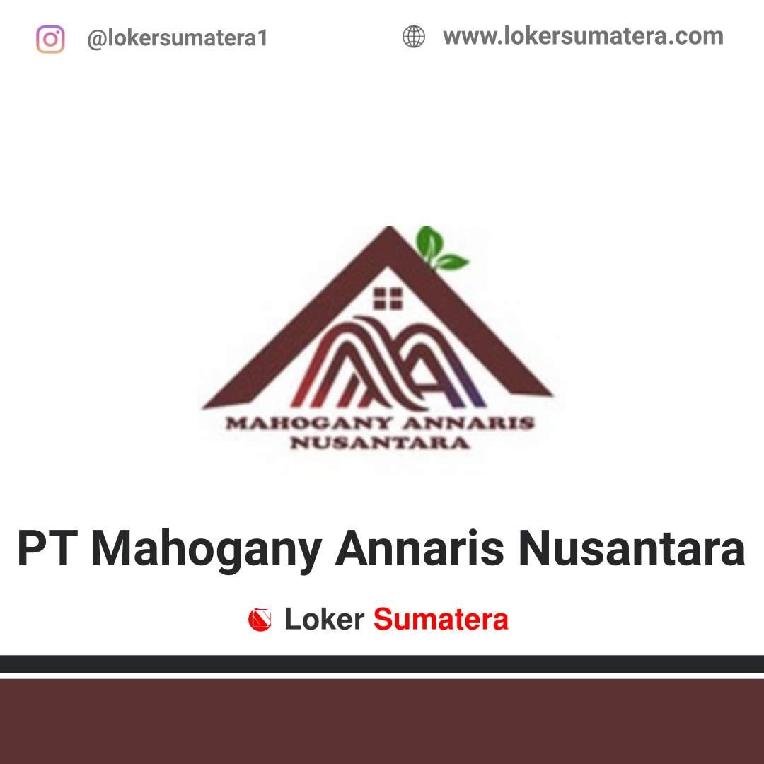 Lowongan Kerja Medan: PT Mahogany Annaris Nusantara Juni 2020