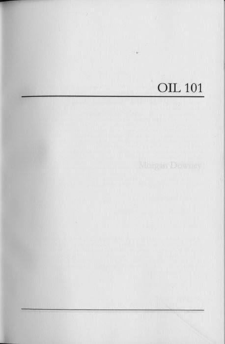 Oil 101, oleh Morgan Downey