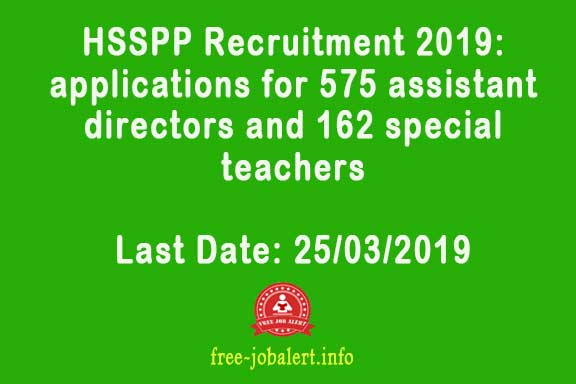 HSSPP Recruitment 2019: Haryana School Education Council has invited applications for 575 assistant directors and 162 special teachers