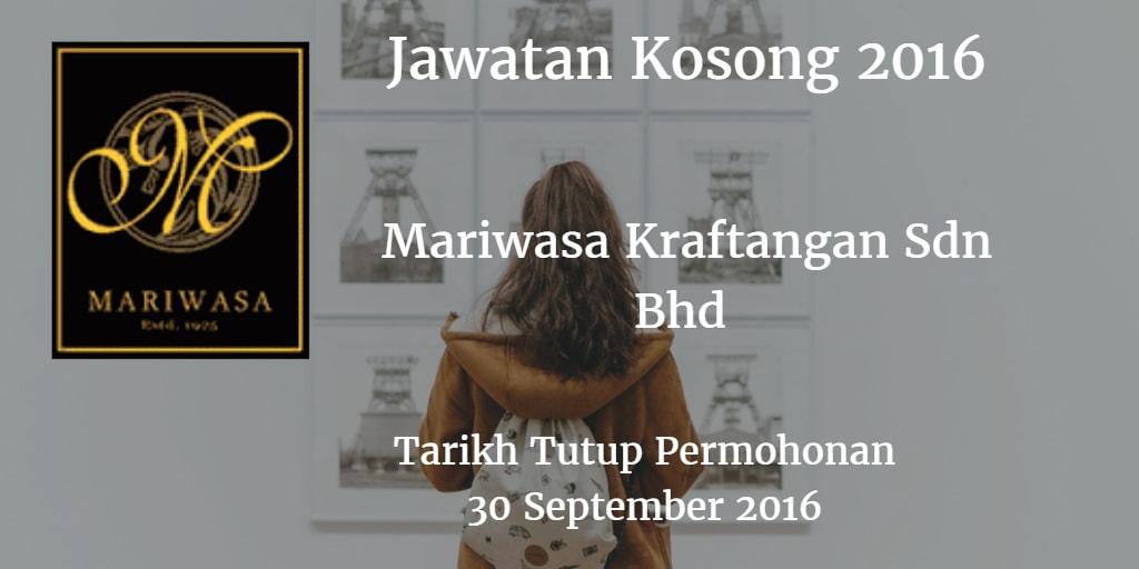 Jawatan Kosong Mariwasa Kraftangan Sdn Bhd 30 September 2016