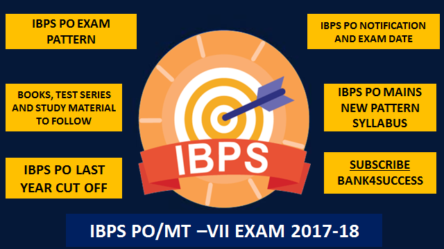 IBPS PO/MT-VII EXAM FULL DETAIL