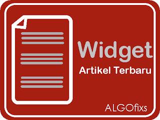 Cara Mudah Membuat/Memasang Widget Artikel Terbaru di Blogger terbaru