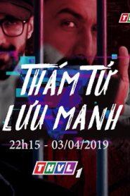 Thám Tử Lưu Manh - THVL1 (2019)