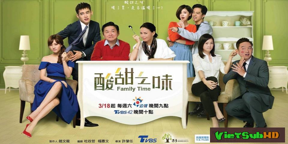 Phim Hương Vị Chua Ngọt Tập 8 VietSub HD | Family Time 2017
