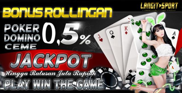 Bonus Rollingan 0,5% Poker Domino Ceme Online