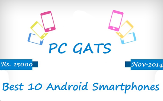 10 Best Android Smartphones Under Rs.15000 (November 2014) | PC GATS
