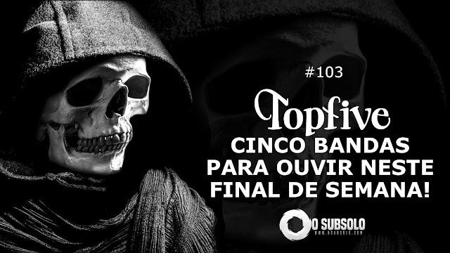 O Subsolo - TopFive #103