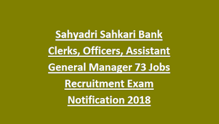 Sahyadri Sahkari Bank Clerks, Officers, Assistant General Manager 73 Jobs Recruitment Exam Notification 2018