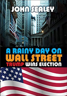 A Rainy Day on Wall Street: Trump Wins Election by John Sealey