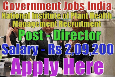 National Institute of Plant Health Management NIPHM Recruitment 2017