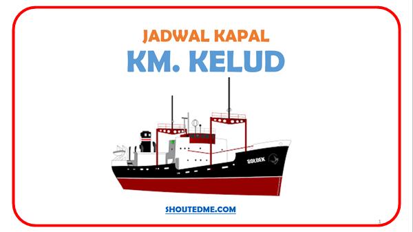 Jadwal keberangkatan kapal kelud 2019