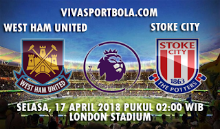Prediksi West Ham United vs Stoke City 17 April 2018