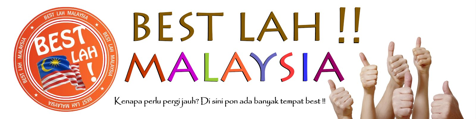Best Lah Malaysia !