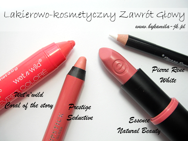 Szminka Wet'n'Wild Coral of the story, Prestige Seductive, Essence Natural Beauty promocja co kupiłam w Naturze