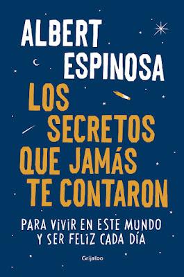 LIBRO - Los secretos que jamás te contaron  Albert Espinosa (Grijalbo - 20 octubre 2016)  Edición papel & digital ebook kindle  AUTOAYUDA | Comprar en Amazon España