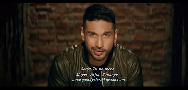 Tu na mera lyrics-arjun kanunge(2019)