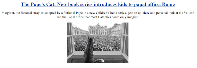 https://www.catholicnewsagency.com/news/the-popes-cat-new-book-series-introduces-kids-to-papal-office-rome-36868?utm_source=CNA&utm_medium=email&utm_campaign=daily_newsletter