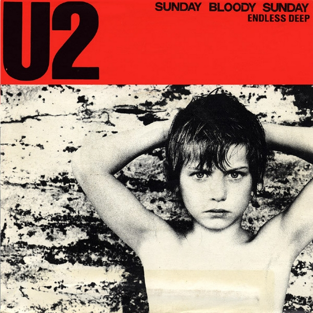 Sunday Bloody Sunday. U2