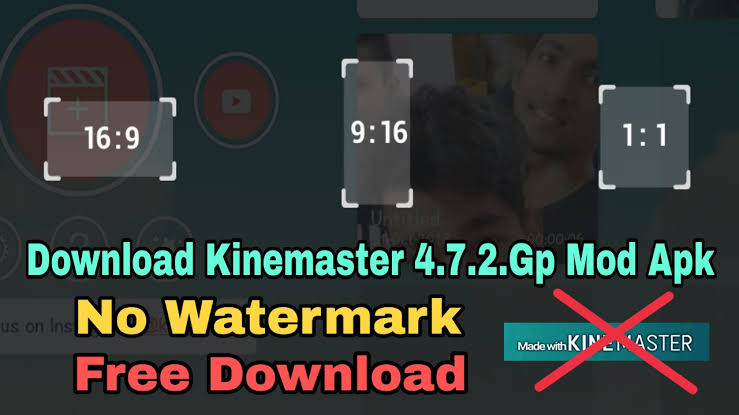 Download Kinemaster 4 7 2 11843 GP Mod Apk - No Watermarks