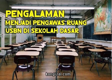 Pengalaman Menjadi Pengawas Ruang USBN di Sekolah Dasar - kangizal.com - kang izal