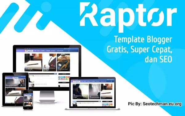 Download Raptor! Free Blogger Templates, SEO Friendly dan Fast Loading