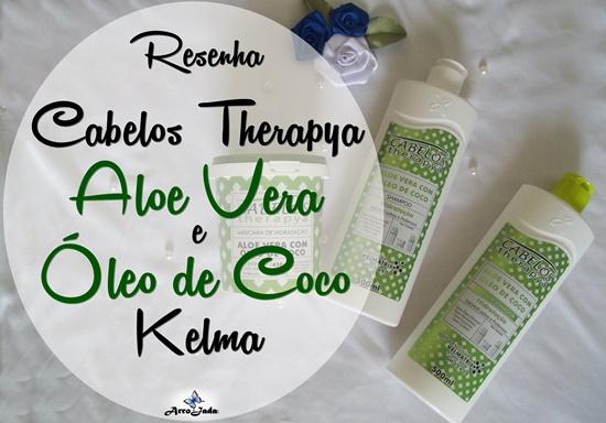 Resenha Kelma - Cabelos Therapya Aloe Vera e Óleo de Coco
