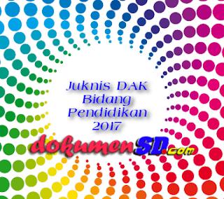 Juknis DAK Bidang Pendidikan 2017
