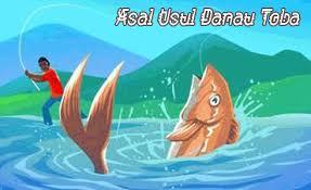 Cerita Danau Toba dan ikan ajaib kisah legenda pulau samosir