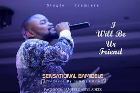 Sensational bamele-i will be your friend