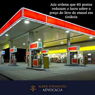 Juiz ordena que 60 postos reduzam o lucro sobre o preço do litro do etanol em Goiânia