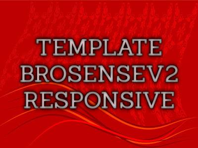 Template Terbaru 2017 Brosense v2 Blogger Download Gratis